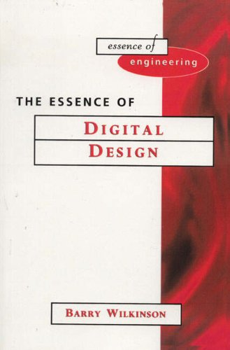 9780135701102: The Essence of Digital Design (Essence of Engineering)