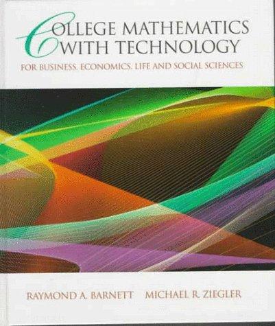 College Mathematics with Technology for Business, Economics,: Raymond A. Barnett,
