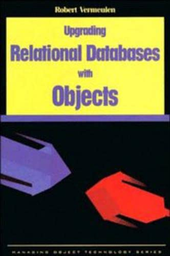 9780135706077: Upgrading Relational Databases with Objects (SIGS: Managing Object Technology)
