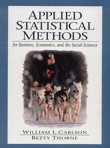 Applied Statistical Methods: For Business, Economics, and: William L. Carlson,