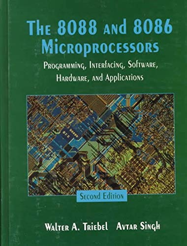 9780135712337: The 8088 and 8086 Microprocessors: Programming, Interfacing, Software, Hardware and Applications (Prentice Hall international editions)