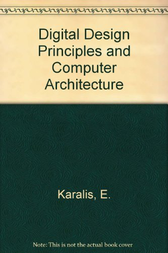 Digital Design Principles and Computer Architecture: Karalis, Edward