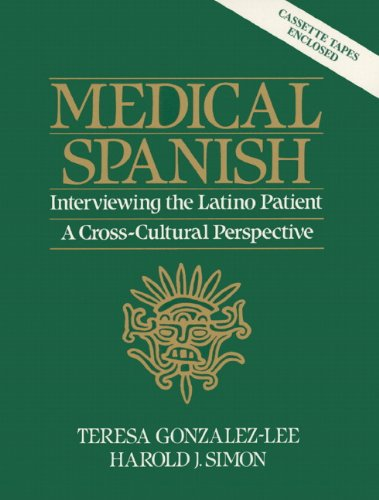 Medical Spanish: Interviewing the Latino Patient -: Teresa Gonzalez-Lee