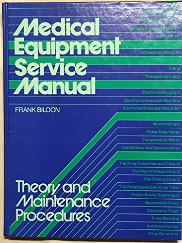 Medical Equipment Service Manual: Theory and Maintenance: Biloon, Frank