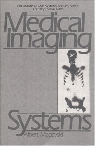 9780135726853: Medical Imaging Systems (Prentice-Hall Information and System Sciences Series)