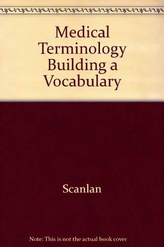 Medical Terminology: Building A Vocabulary: Scanlon