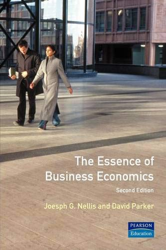 The Essence of Business Economics: Nellis, Joseph; Parker, David