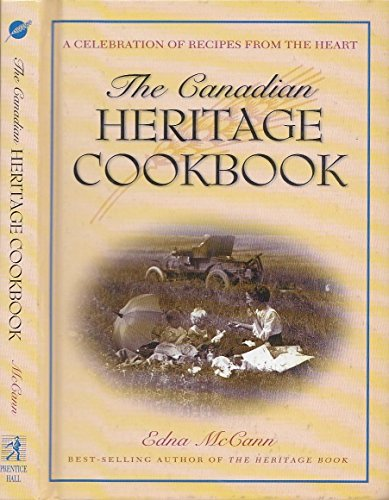 9780135734865: The Canadian Heritage Cookbook : A Celebration of Recipes from the Heart