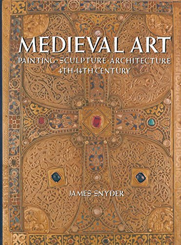Medieval Art: Painting Sculpture, Architecture 4th thru: James Snyder