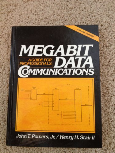 Megabit Data Communications. A Guide for Professionals: Stair, Henry H,
