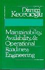 Maintainability, Availability and Operational Readiness Engineering Handbook: Dimitri Kececioglu