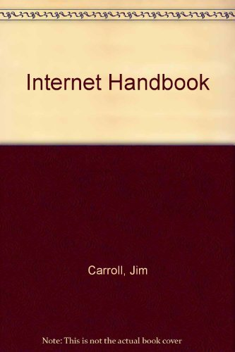 Internet Handbook (0135741467) by Carroll, Jim; Broadhead, Rick; Cassel, Don