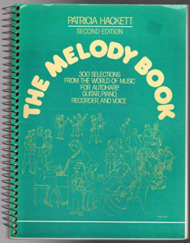 9780135744277: The Melody Book: 300 Selections from the World of Music for Autoharp, Guitar, Piano, Recorder, and Voice