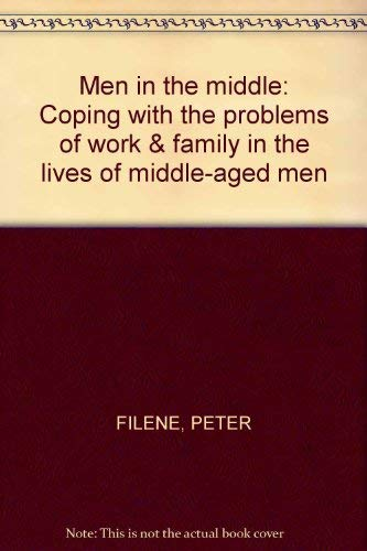 9780135745090: Men in the middle: Coping with the problems of work & family in the lives of ...