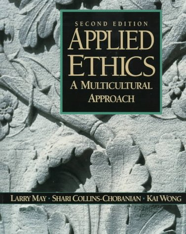 9780135752913: Applied Ethics: A Multicultural Approach