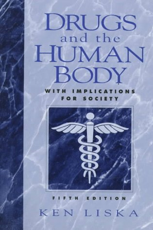 9780135757628: Drugs and the Human Body: With Implications for Society