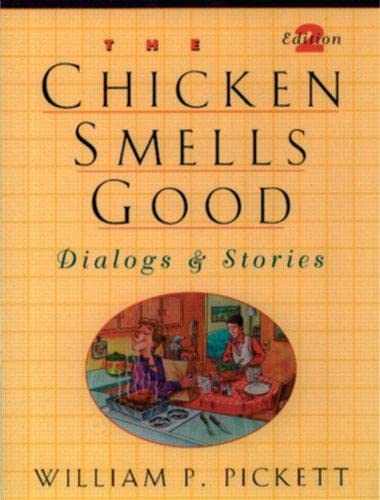 9780135762165: Chicken Smells Good, The, Dialogs and Stories (2nd Edition) (Dialogs and Stories (Paperback))