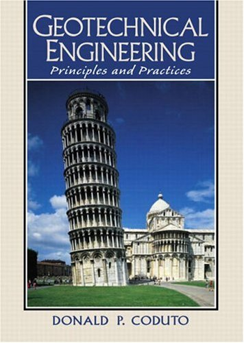 Geotechnical Engineering: Principles and Practices: Donald P. Coduto