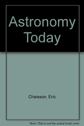 Astronomy Today (0135767113) by Chaisson, Eric