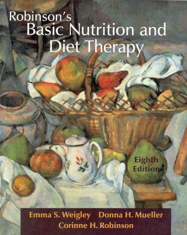 Robinson's Basic Nutrition and Diet Therapy (8th: Emma S. Weigley,