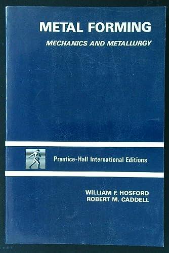 9780135772140: Metal Forming: Mechanics and Metallurgy