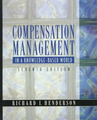 9780135773390: Compensation Management: In a Knowledge-Based World