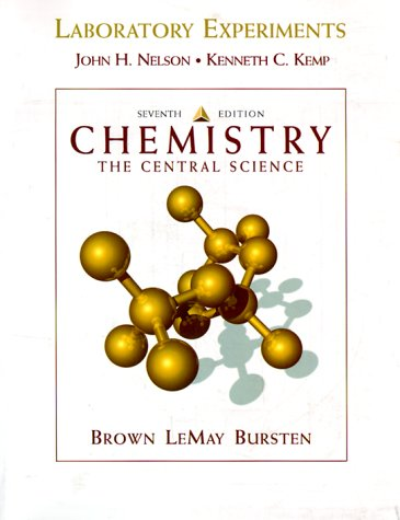 Chemistry: The Central Science : Laboratory Experiments: John H. Nelson,