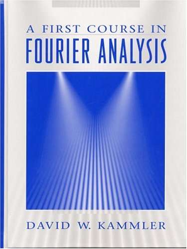 9780135787823: First Course in Fourier Analysis, A