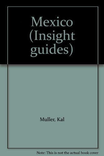 Mexico (Insight guides): Muller, Kal