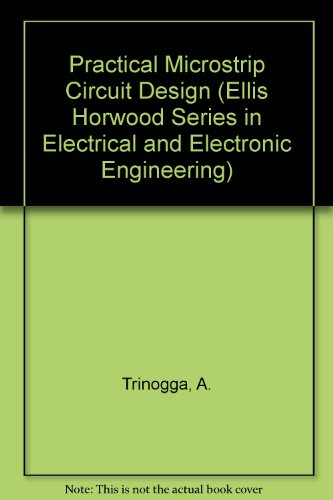 9780135800775: Practical Microstrip Circuit Design (Ellis Horwood Series in Electrical and Electronic Engineering)