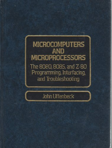 9780135803097: Microcomputers and Microprocessors: The 8080, 8085 and Z-80
