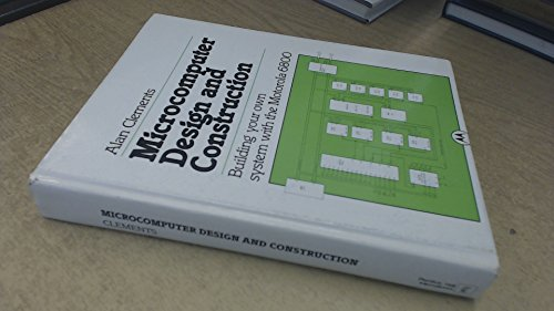 9780135807385: Microcomputer Design and Construction: Building Your Own System with the Motorola 6800