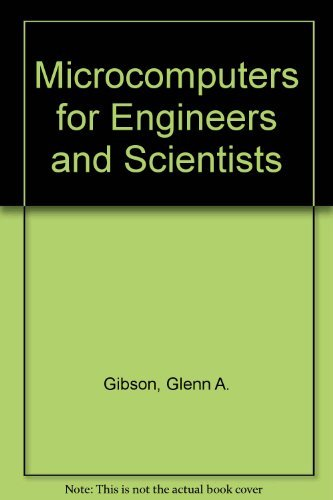 Microcomputers for Engineers and Scientists: Yu-Cheng Liu; Glenn