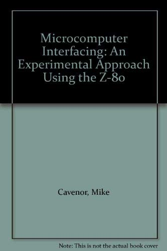 9780135809525: Microcomputer Interfacing: An Experimental Approach Using the Z-80