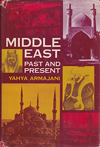 Middle East: Past and Present.: Armajani, Yahya