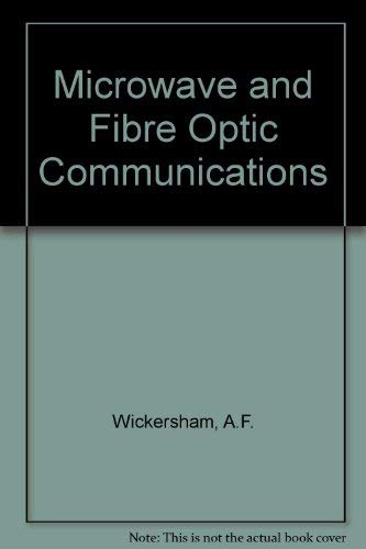 Microwave and Fibre Optic Communications: Wickersham, A.F.