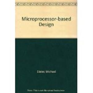 9780135822487: Microprocessor Based Design: A Comprehensive Guide to Effective Hardware Design