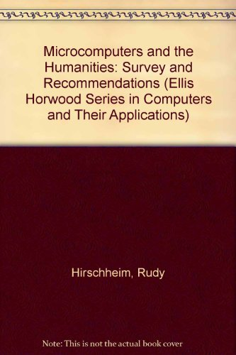 9780135825372: Microcomputers and the Humanities: Survey and Recommendations (Ellis Horwood Series in Computers and Their Applications)