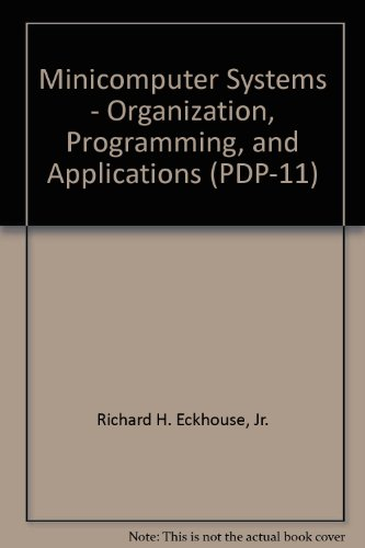 9780135839140: Minicomputer Systems: Organization Programming and Applications