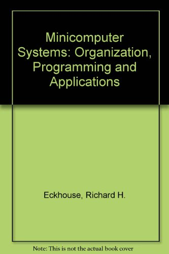 9780135839225: Minicomputer Systems: Organization, Programming and Applications