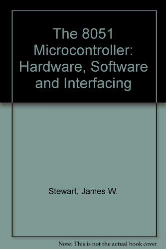 9780135840467: The 8051 Microcontroller: Hardware, Software and Interfacing