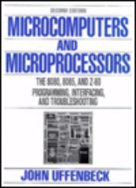 9780135840610: Microcomputers and Microprocessors: The 8080, 8085 and Z-80 Programming, Interfacing and Troubleshooting