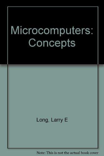 Microcomputers: Concepts: Larry E. Long;