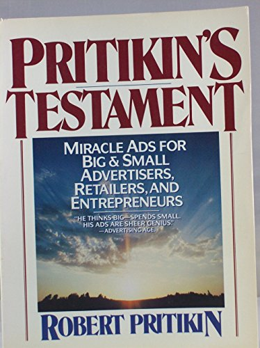 9780135851913: Pritikin's Testament: Miracle Ads for Big & Small Advertisers, Retailers and Entrepreneurs