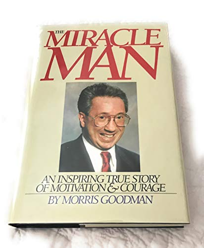 9780135853573: The Miracle Man: An Inspiring True Story of the Human Spirit