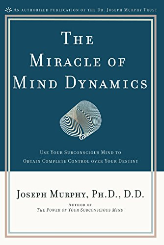 9780135853986: The Miracle of Mind Dynamics: Use Your Subconscious Mind to Obtain Complete Control Over Your Destiny
