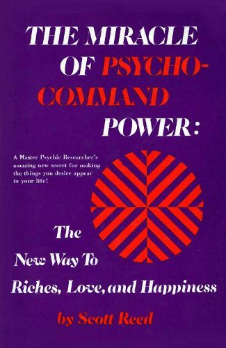 The Miracle of Psycho-Command Power: The New: Reed, Scott