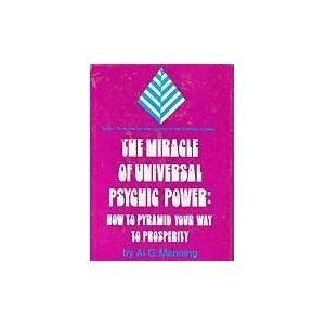 9780135857298: The Miracle of Universal Psychic Power: How to Pyramid Your Way to Prosperity