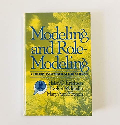 9780135861981: Modeling and Role Modeling: A Theory and Paradigm for Nursing
