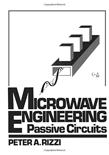 Microwave Engineering: Passive Circuits: Rizzi, Peter A.